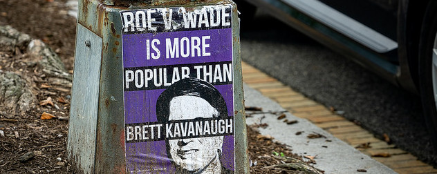 protest poster that reads 'Roe v. Wade is more popular than Brett Kavanaugh'
